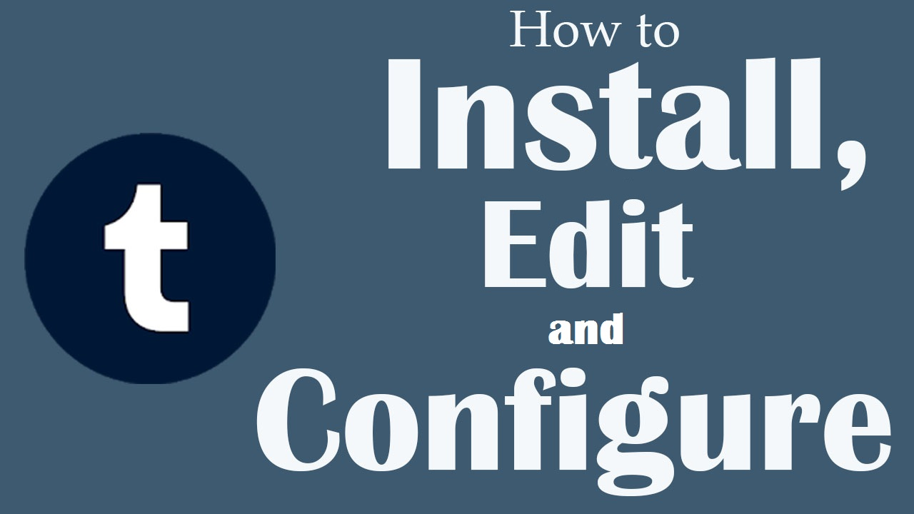 How to install, edit and configure tumblr theme